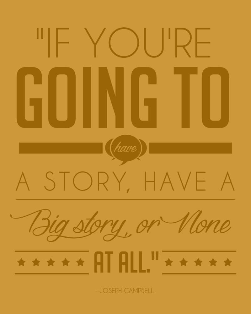 If you're going to have a story, have a big story or none at all